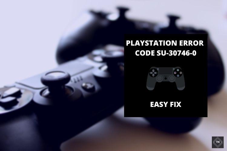 PlayStation 4 Error Code SU-30746-0 [Solved] | Easy Fix