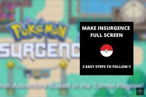 Make Pokemon Insurgence Full Screen   3 Easy Steps To Follow