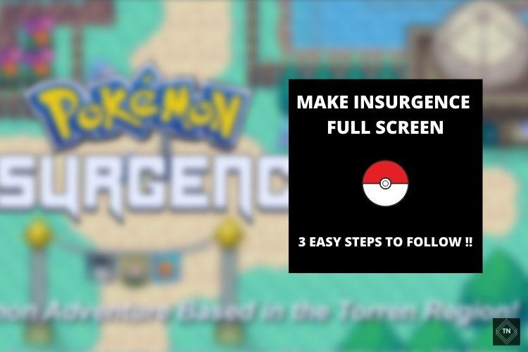 Make Pokemon Insurgence Full Screen | 3 Easy Steps To Follow