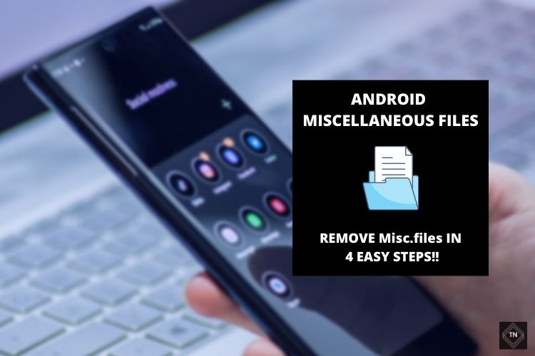 Android Miscellaneous Files | Remove Misc.files From Android In 4 Easy Steps