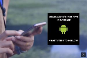 Disable Auto Start Apps In Android   4 Easy Steps To Follow
