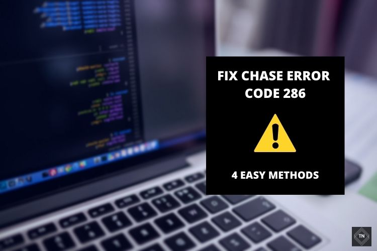Fix Chase Error Code 386 | 4 Easy Methods