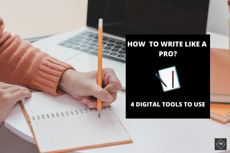 4 Digital Tools To Help You Write Like A Pro