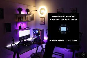 How To Use SpeedFan? Control Fan Speed | 5 Easy Steps To Follow