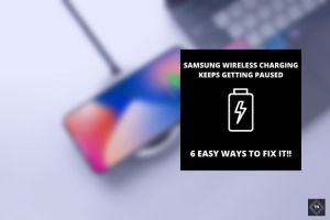 How to Fix Samsung Wireless Charging Paused Issue | 6 Easy Methods