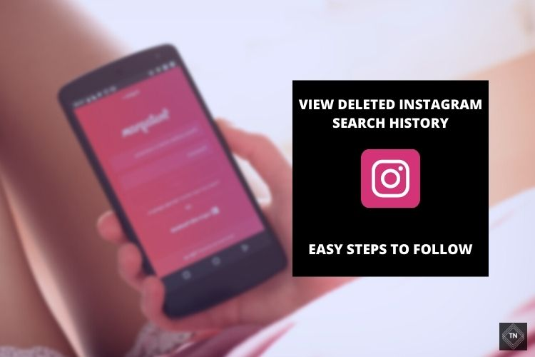 """How To View """"Deleted Instagram Search History""""   Easy Steps To Follow"""