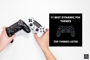 11 Best Dynamic PS4 Themes For You In 2021