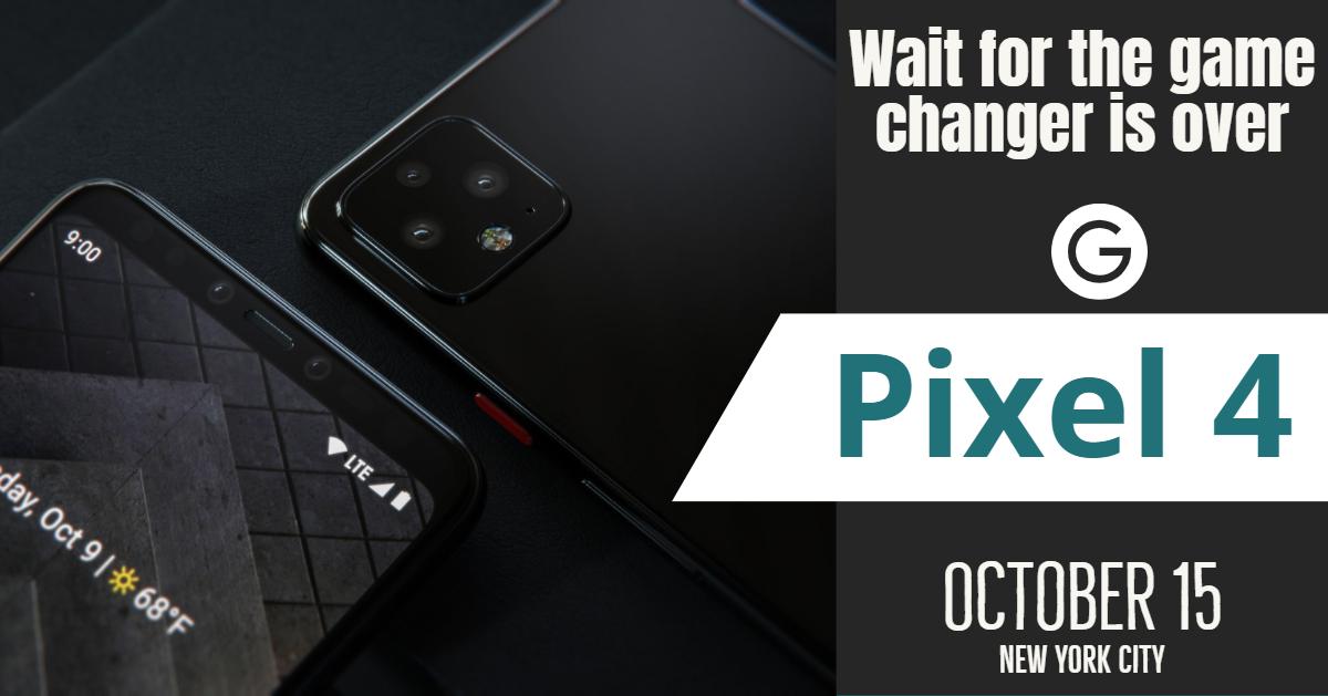 Pixel 4 - Big Boy is coming. 1
