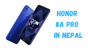 Honor 8A Pro Price In Nepal Specification, Features and Availability
