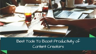 best tools to boost productivity of content creators