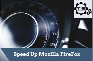 Speed up Mozilla Firefox Browser