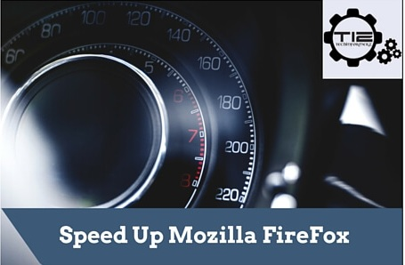 Speed up mozilla firefox