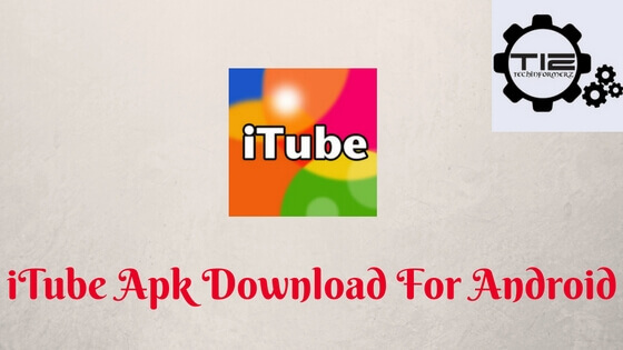 iTube Apk Download And Install For Android | Tech InformerZ