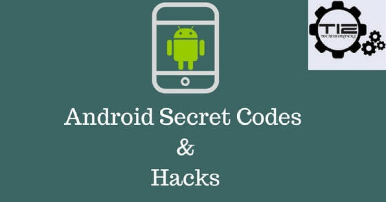Android Secret Codes & Hacks