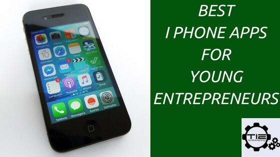 Best iPhone Apps For Young Entrepreneurs
