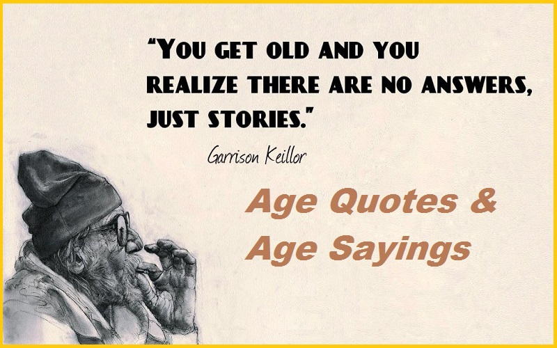 Age Quotes & Age Sayings