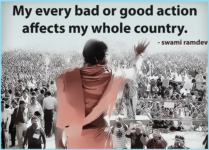 """""""My every bad or good action affects my whole country."""""""
