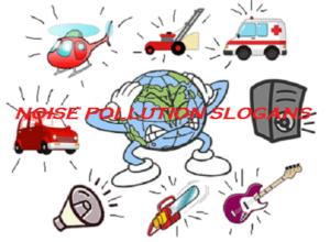 FAMOUS SLOGANS ON NOISE POLLUTION