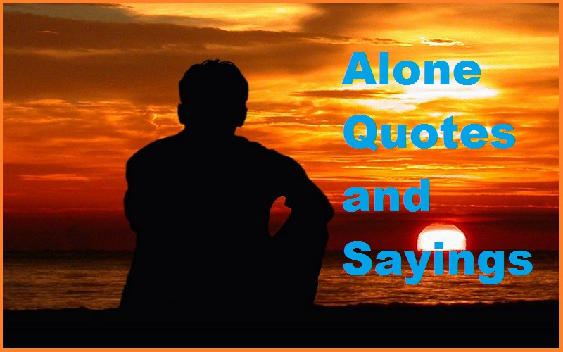 Alone Quotes and Sayings