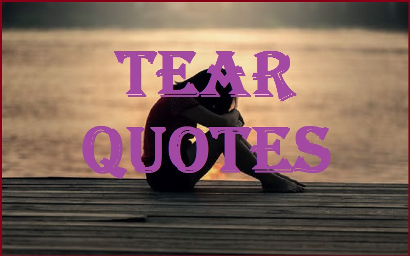 Motivational Tear Quotes