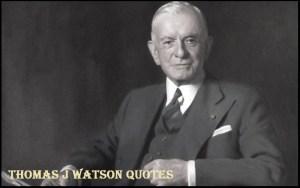 Motivational Thomas J. Watson Quotes