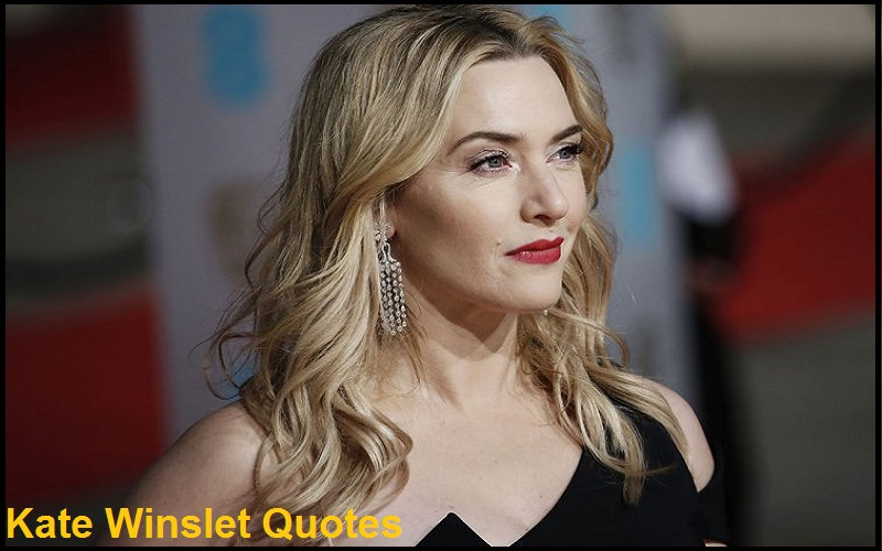Motivational Kate Winslet Quotes And Sayings