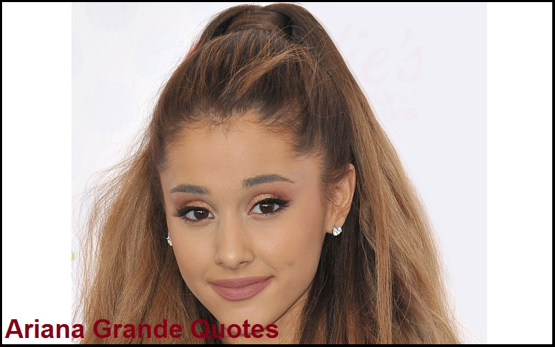 Inspirational Ariana Grande Quotes