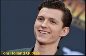 Motivational Tom Holland Quotes