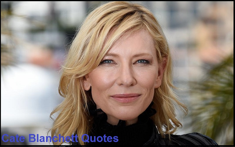 Motivational Cate Blanchett Quotes