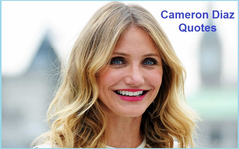 Inspirational Cameron Diaz Quotes