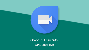 Google Duo v49 prepares video effects for Holi and video invites [APK Teardown]