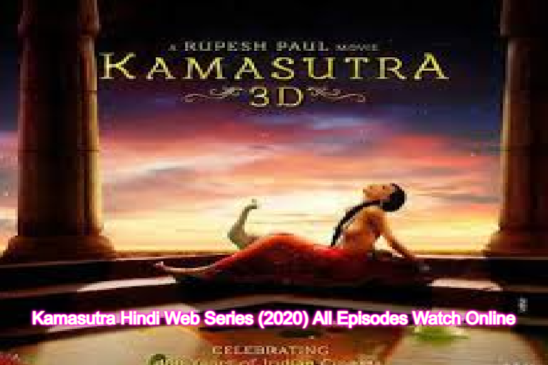 Kamasutra Hindi Web Series (2020) Hootzy Channel: Cast, All Episodes Online, Watch Online