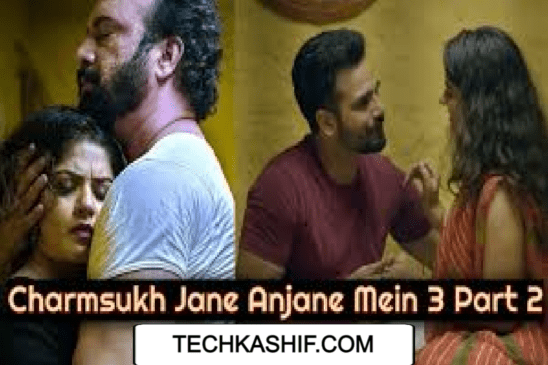 Watch All Charmsukh Jane Anjane Mein 3 Part 2 Episodes Online Streaming on The Ullu App (Reviews & Cast)