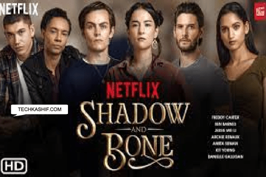 Shadow and bone Netflix _ Cast, Crew, Trailer & Release Date