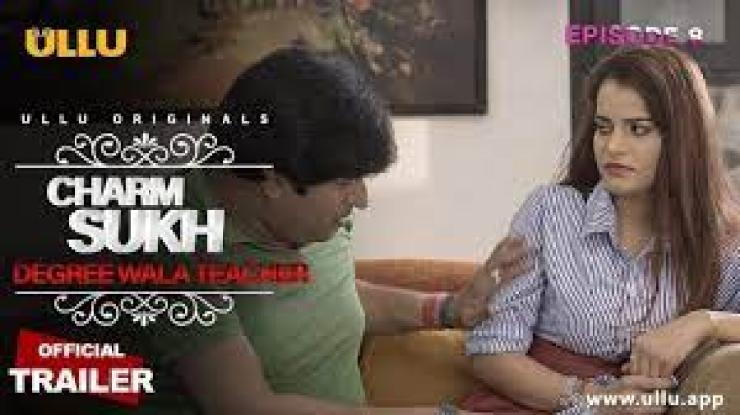 Charmsukh Degree Wala Teacher Ullu Web Series 2020 |  Wiki, cast, actress, release date, watch all episodes online for free