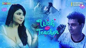 Woh Teacher Kooku Web Series 2020 | Wiki, Cast, Actress, Release Date, Watch all episodes online Free