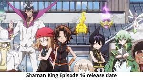 Shaman King Episode 16 Release Date and Time, Countdown, When Is It Coming Out?