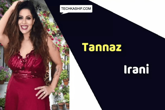 Tannaz Irani (Actress) Height, Weight, Age, Affairs, Biography & More