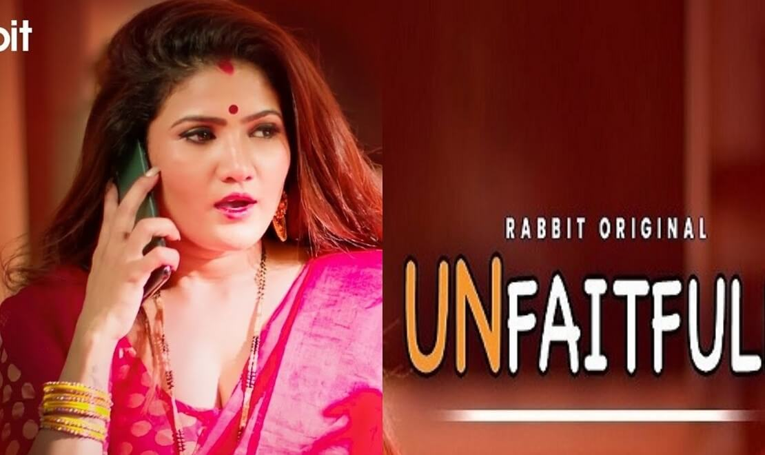 Unfaithful Web Series (2021) Rabbit Movies: Cast, Watch Online, Release Date, All Episodes, Real Names