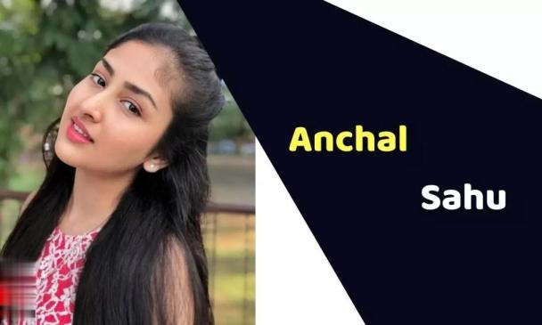 Anchal Sahu (Actress) Height, Weight, Age, Affairs, Biography & More