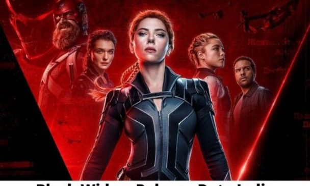 Black Widow Movie Release Date India 2021, Countdown, Cast, Trailer, and More!