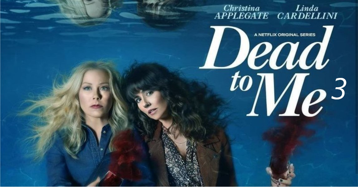 Dead to Me Season 3: Netflix Release Date, Renewal, Episodes & More Exciting News