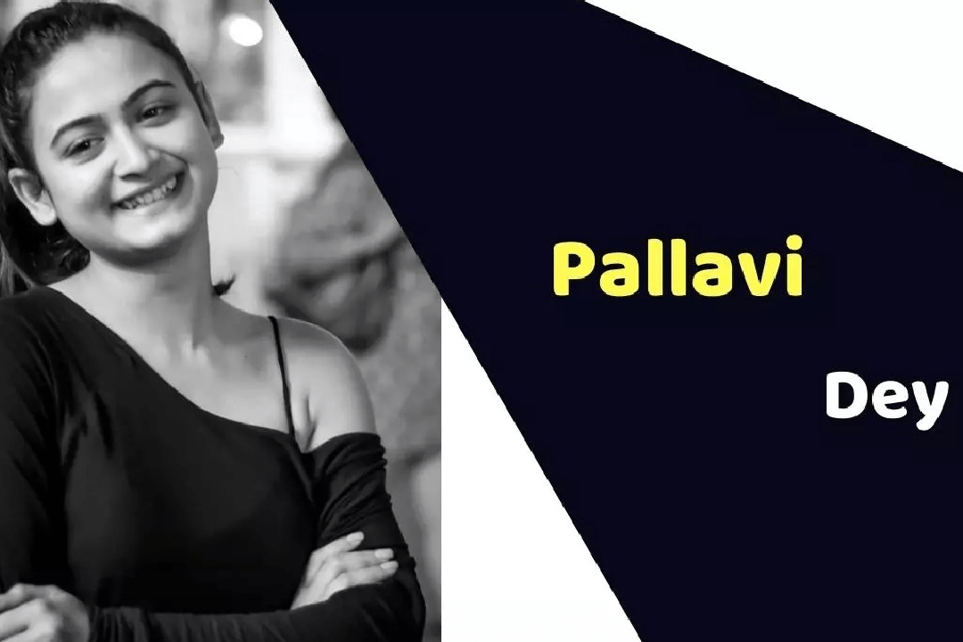 Pallavi Dey (Actress) Height, Weight, Age, Affairs, Biography & More
