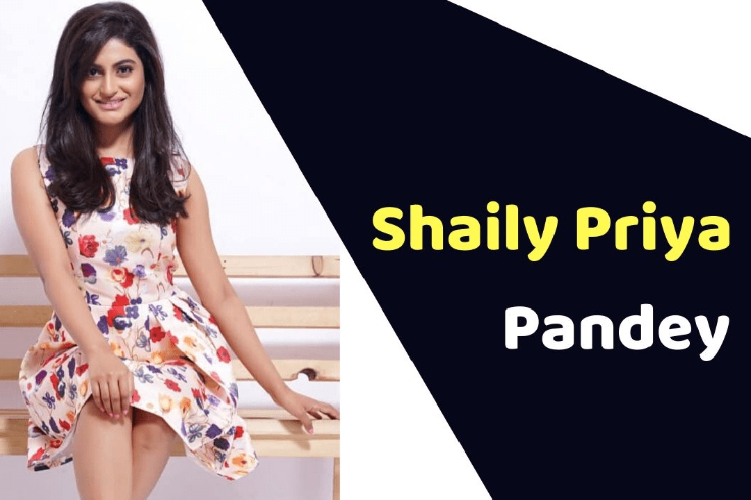 Shaily Priya Pandey (Actress) Height, Weight, Age, Affairs, Biography & More