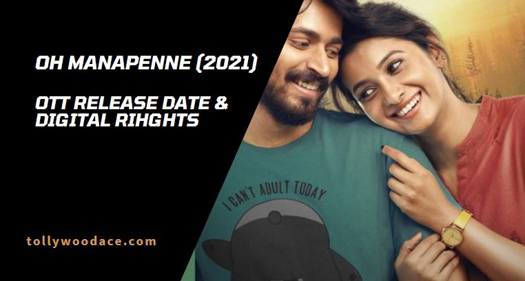 Oh Manapenne OTT release date and digital rights