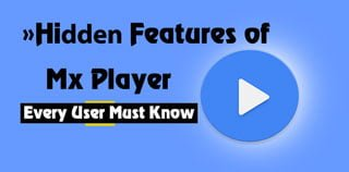 Hidden Features of MX player Every user Must Know. 5