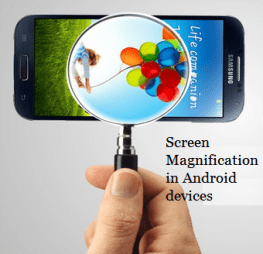 How to use screen magnification in android devices