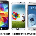 How to solve or fix Not registered to network error on galaxy s3 s4 and s5