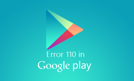 how to solve or fix error 110 in google play store