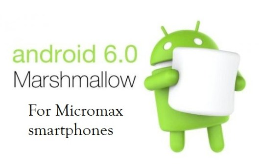 Android 6.0 Marshmallow for Micromax smartphones